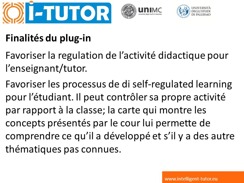 Finalités du plug-in Favoriser la regulation de lactivité didactique pour lenseignant/tutor.