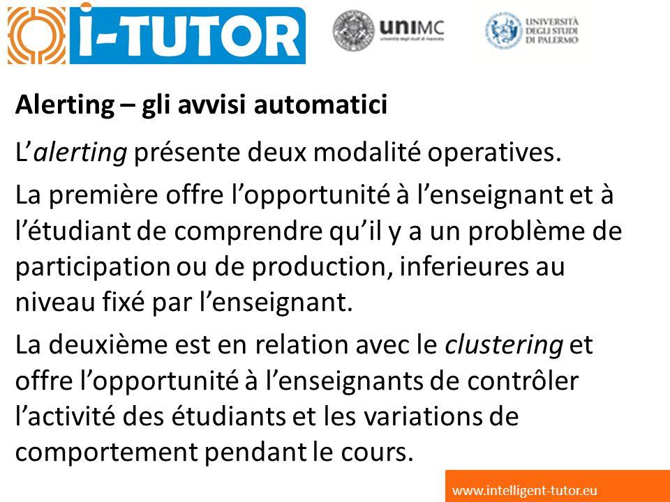 Alerting – gli avvisi automatici Lalerting présente deux modalité operatives.