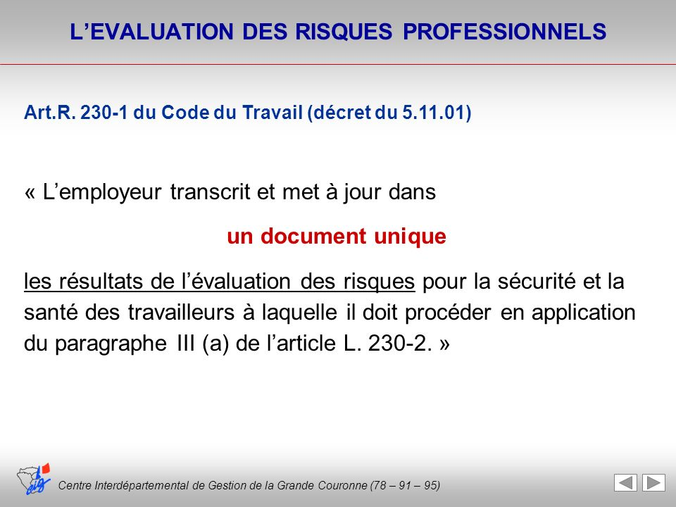 Centre Interdépartemental de Gestion de la Grande Couronne (78 – 91 – 95) Art.R. 230-1 du Code du Travail (décret du 5.11.01) « Lemployeur transcrit e
