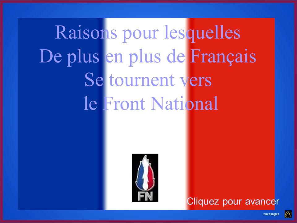 Cliquez pour avancer Raisons pour lesquelles De plus en plus de Français Se tournent vers le Front National messager