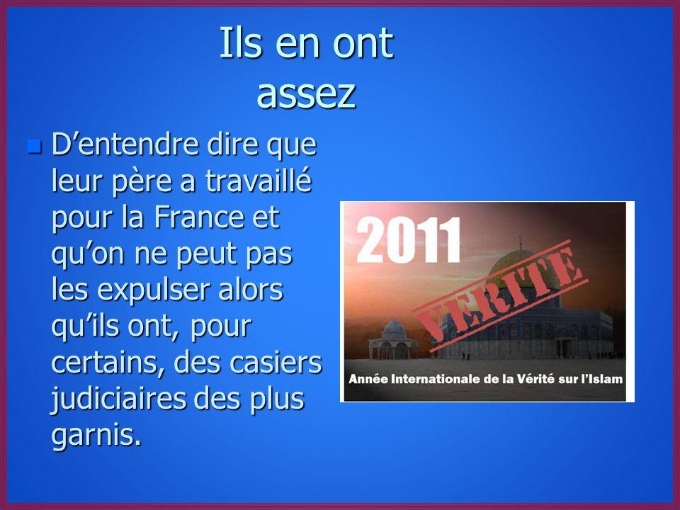 Ils en ont assez n Dentendre siffler la Marseillaise et de voir brandir dans les stades des drapeaux algériens,marocains, etc.