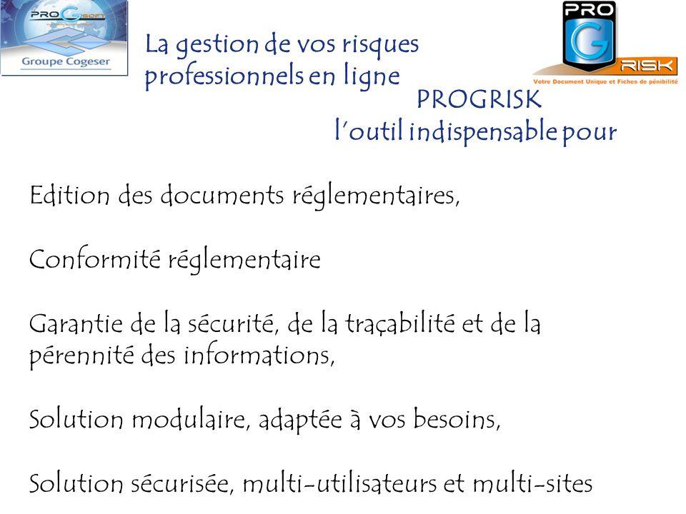 La gestion de vos risques professionnels en ligne PROGRISK loutil indispensable pour Edition des documents réglementaires, Conformité réglementaire Ga