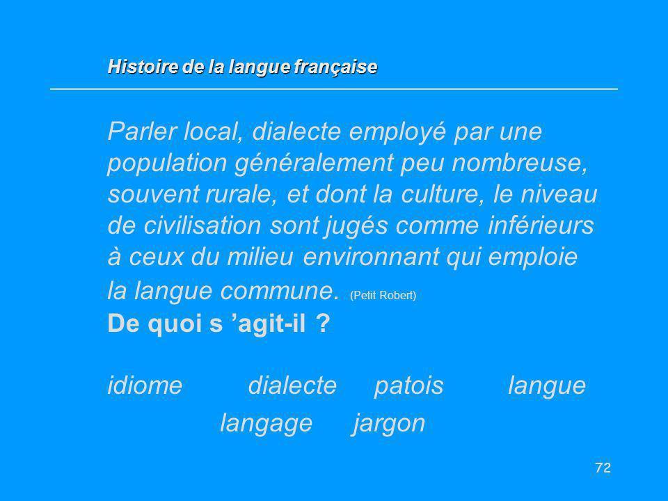 72 Parler local, dialecte employé par une population généralement peu nombreuse, souvent rurale, et dont la culture, le niveau de civilisation sont ju