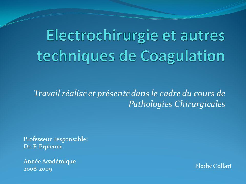 Travail réalisé et présenté dans le cadre du cours de Pathologies Chirurgicales Professeur responsable: Dr. P. Erpicum Année Académique 2008-2009 Elod