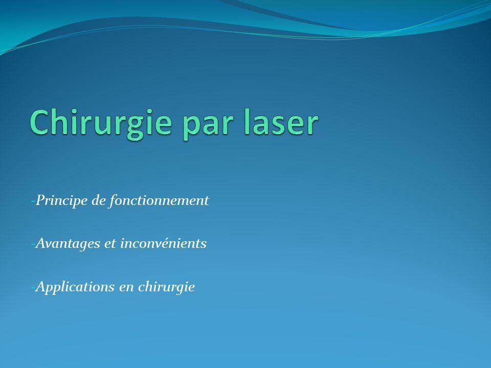 - Principe de fonctionnement - Avantages et inconvénients - Applications en chirurgie