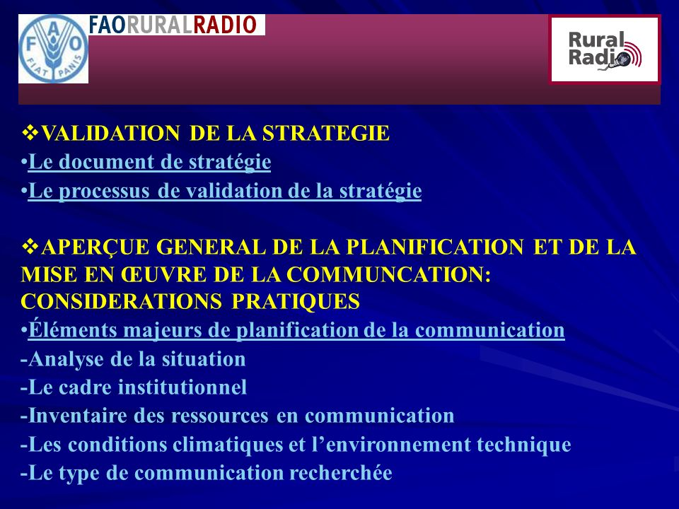 VALIDATION DE LA STRATEGIE Le document de stratégie Le processus de validation de la stratégie APERÇUE GENERAL DE LA PLANIFICATION ET DE LA MISE EN ŒU