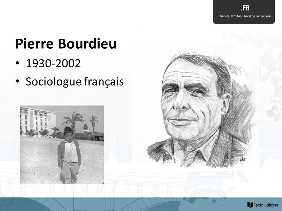 Pierre Bourdieu 1930-2002 Sociologue français
