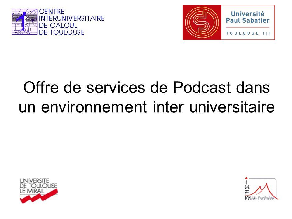 Offre de services de Podcast dans un environnement inter universitaire