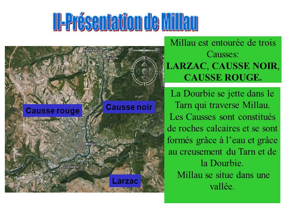 Millau est entourée de trois Causses: LARZAC, CAUSSE NOIR, CAUSSE ROUGE.