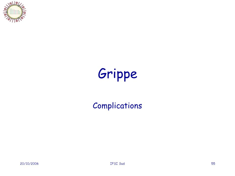 20/10/2006IFSI Sud55 Grippe Complications