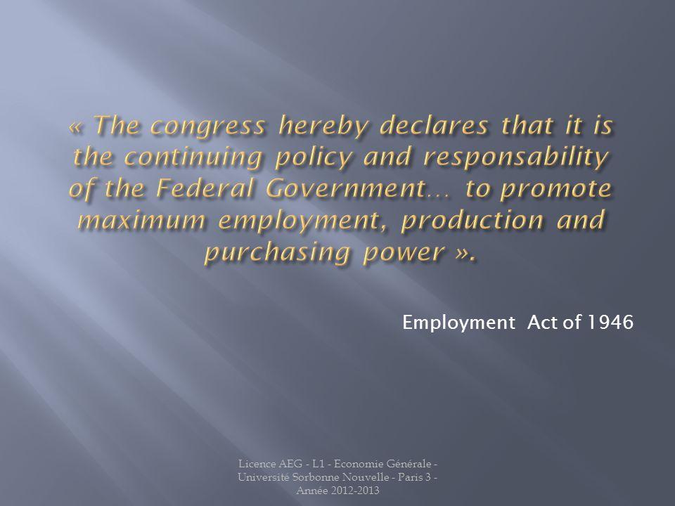 Employment Act of 1946 Licence AEG - L1 - Economie Générale - Université Sorbonne Nouvelle - Paris 3 - Année 2012-2013