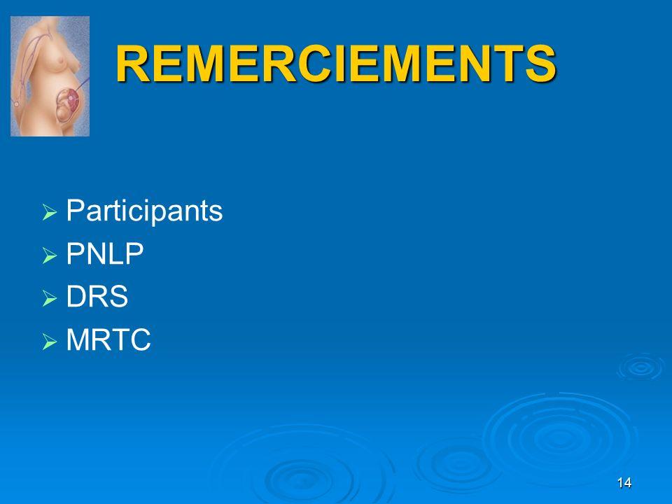 REMERCIEMENTS Participants PNLP DRS MRTC 14