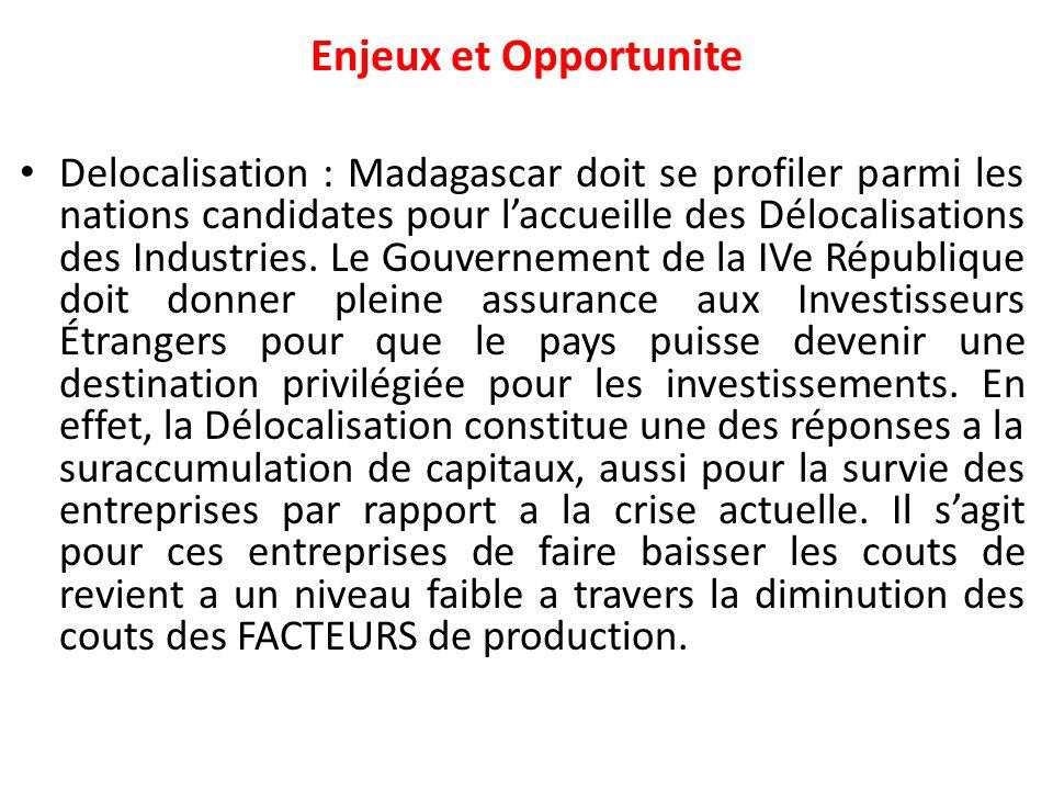 Enjeux et Opportunite Delocalisation : Madagascar doit se profiler parmi les nations candidates pour laccueille des Délocalisations des Industries.