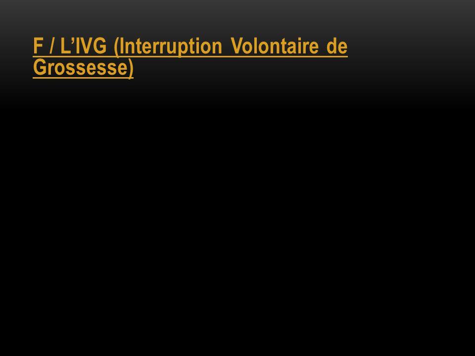 F / LIVG (Interruption Volontaire de Grossesse)