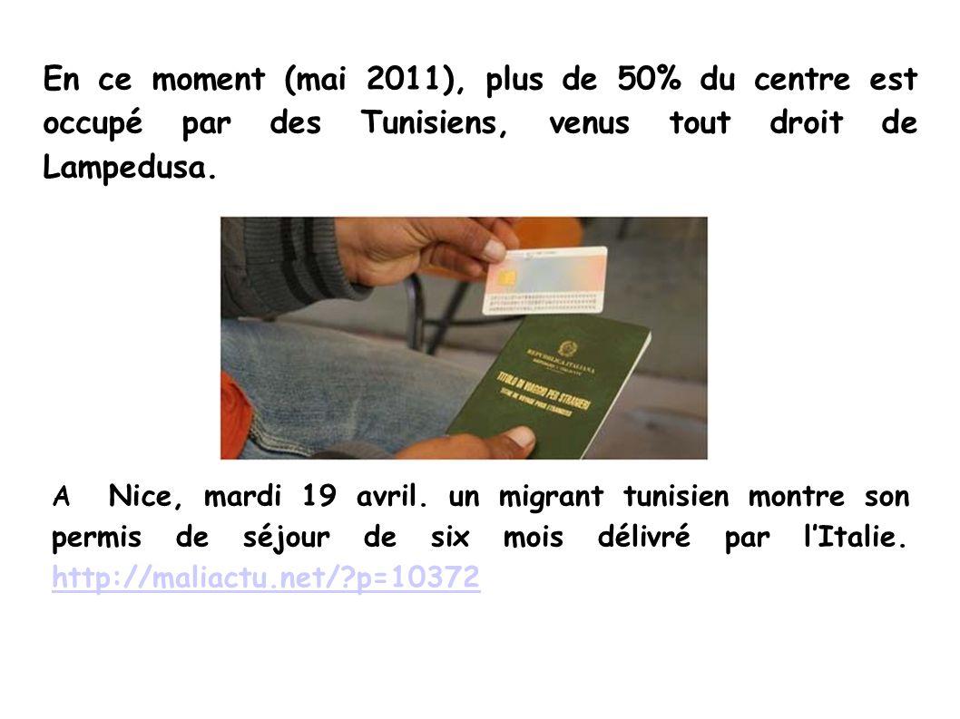 En ce moment (mai 2011), plus de 50% du centre est occupé par des Tunisiens, venus tout droit de Lampedusa.