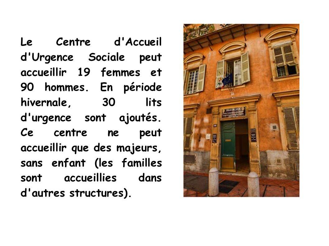Le Centre d Accueil d Urgence Sociale peut accueillir 19 femmes et 90 hommes.