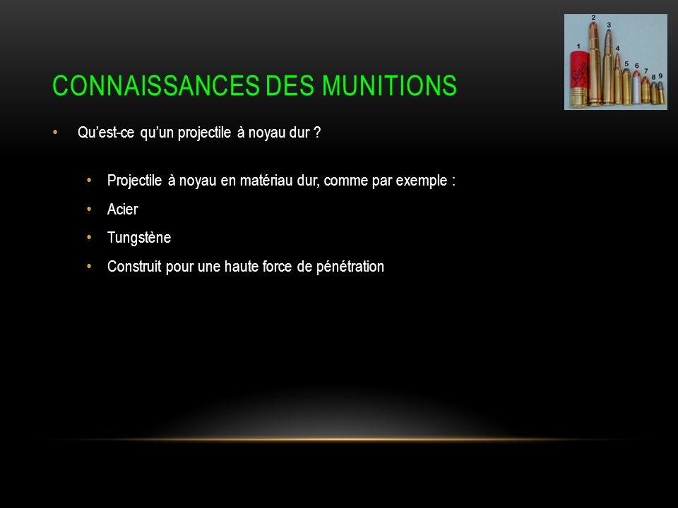CONNAISSANCES DES MUNITIONS Quest-ce quun projectile à noyau dur .
