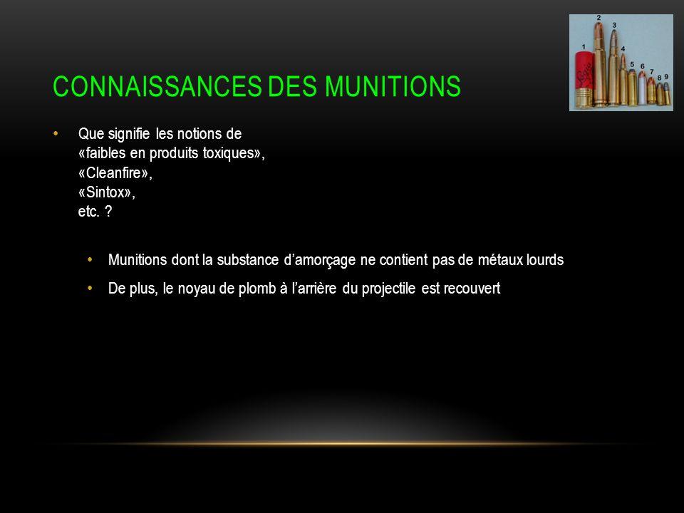 CONNAISSANCES DES MUNITIONS Que signifie les notions de «faibles en produits toxiques», «Cleanfire», «Sintox», etc.