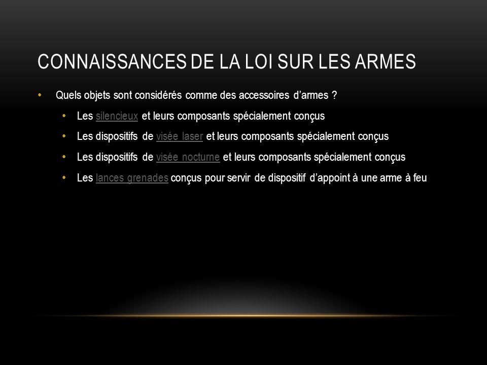 CONNAISSANCES DE LA LOI SUR LES ARMES Quels objets sont considérés comme des accessoires darmes .