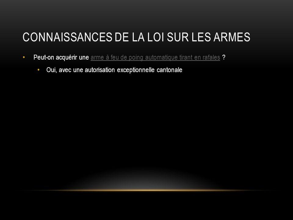 CONNAISSANCES DES ARMES Lesquelles des armes mentionnées ci-dessous sont à canon basculant .