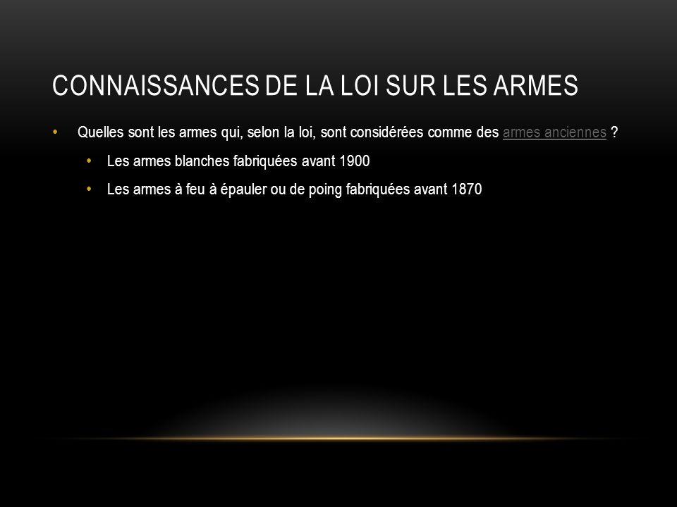 CONNAISSANCES DE LA LOI SUR LES ARMES Vous aimeriez introduire en Suisse une ou plusieurs arme(s) à feu à gaz (le canon à lavant nest pas bouché).