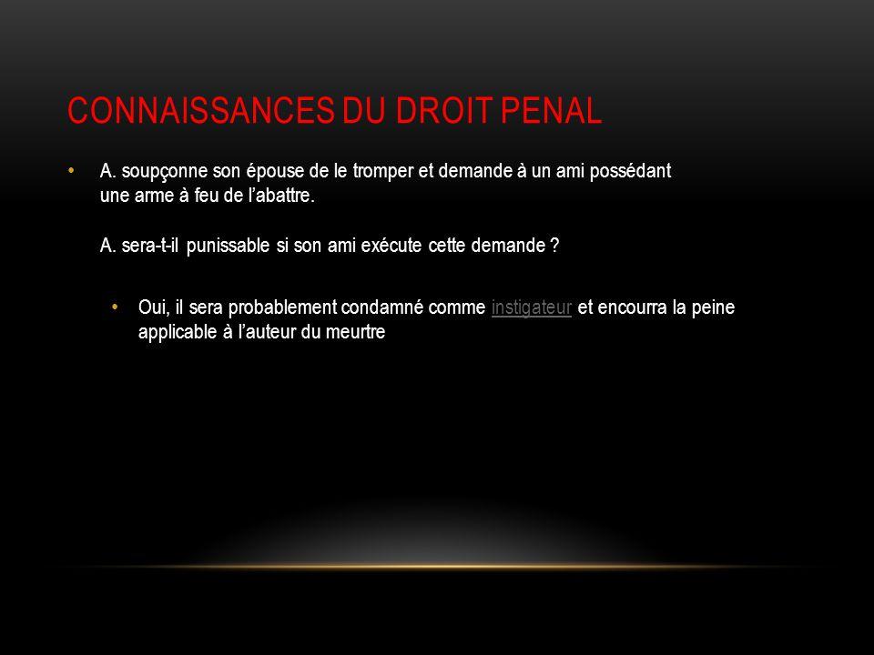 CONNAISSANCES DU DROIT PENAL A.
