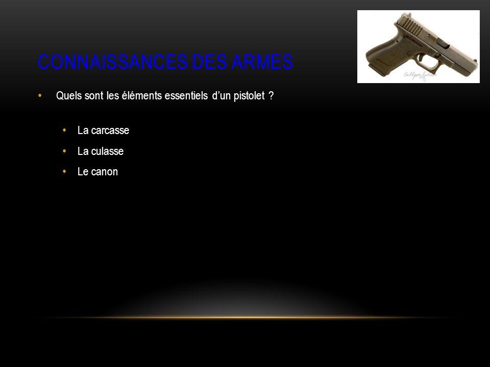 CONNAISSANCES DES ARMES Quels sont les éléments essentiels dun pistolet .
