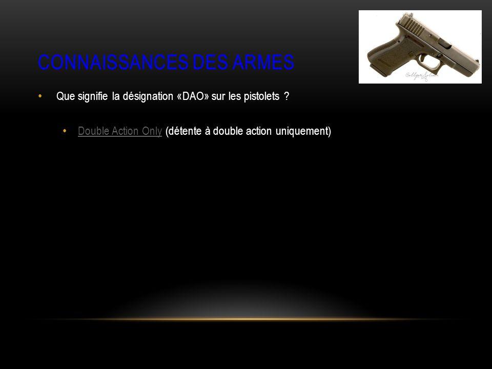 CONNAISSANCES DES ARMES Que signifie la désignation «DAO» sur les pistolets .