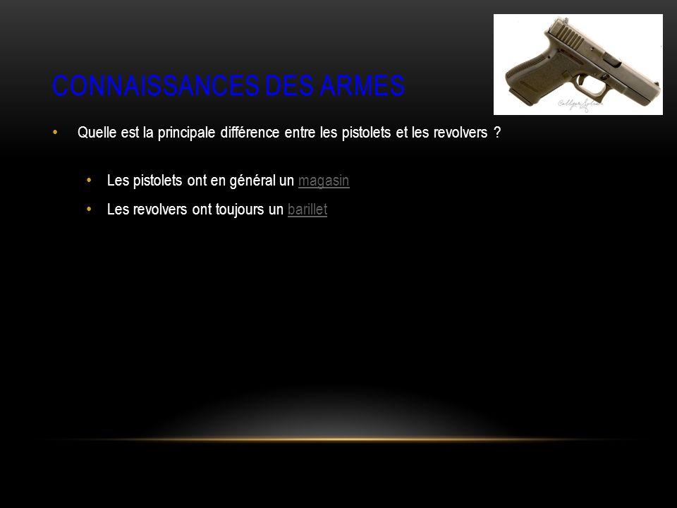 CONNAISSANCES DES ARMES Quelle est la principale différence entre les pistolets et les revolvers .
