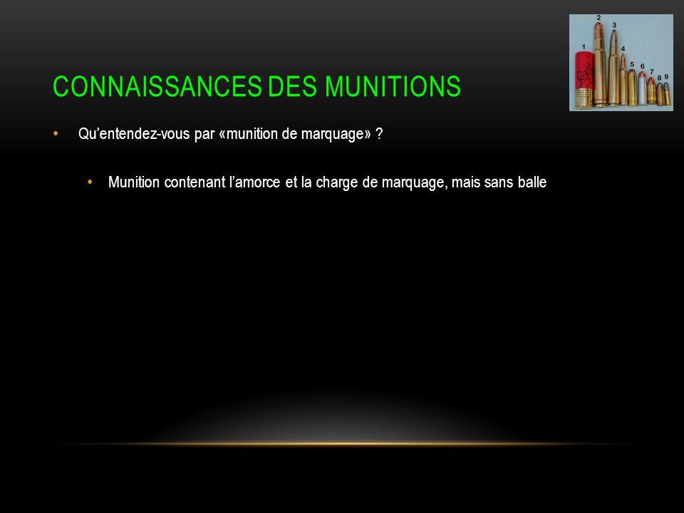 CONNAISSANCES DES MUNITIONS Quentendez-vous par «munition de marquage» .