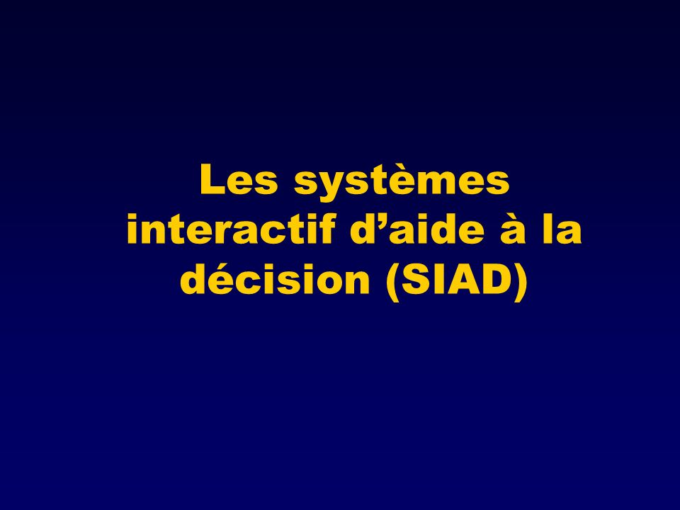 Les systèmes interactif daide à la décision (SIAD)