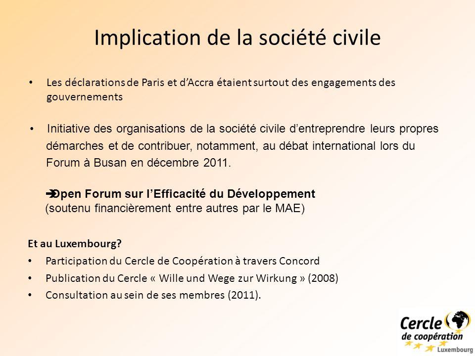 Implication de la société civile Les déclarations de Paris et dAccra étaient surtout des engagements des gouvernements Et au Luxembourg.