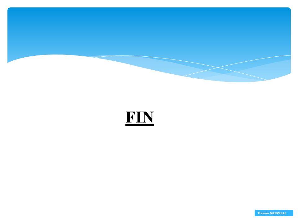 FIN… FIN Thomas MERVEILLE