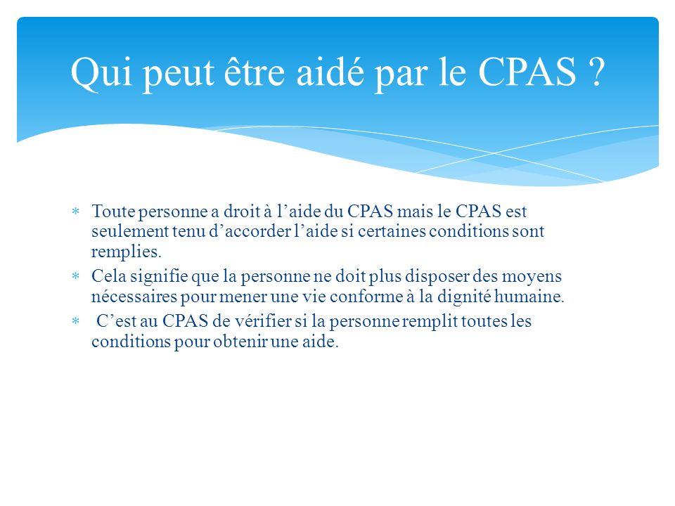 Toute personne a droit à laide du CPAS mais le CPAS est seulement tenu daccorder laide si certaines conditions sont remplies. Cela signifie que la per