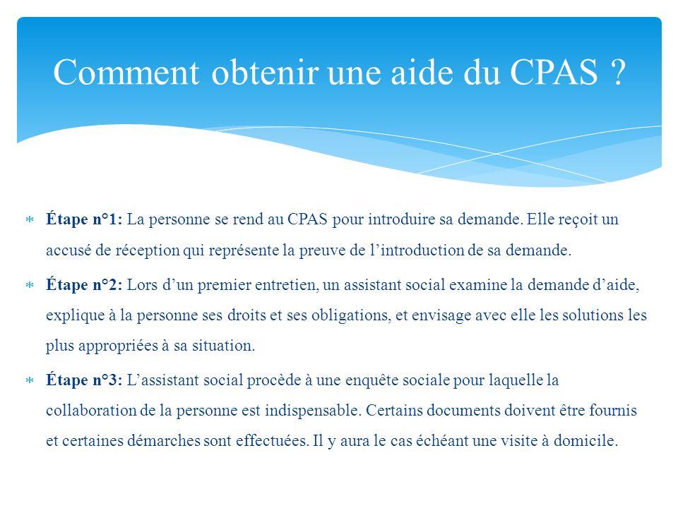 Étape n°1: La personne se rend au CPAS pour introduire sa demande. Elle reçoit un accusé de réception qui représente la preuve de lintroduction de sa