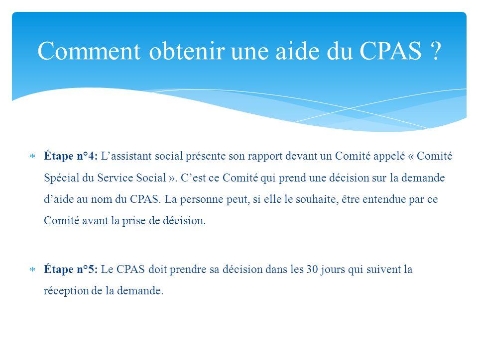 Étape n°4: Lassistant social présente son rapport devant un Comité appelé « Comité Spécial du Service Social ». Cest ce Comité qui prend une décision