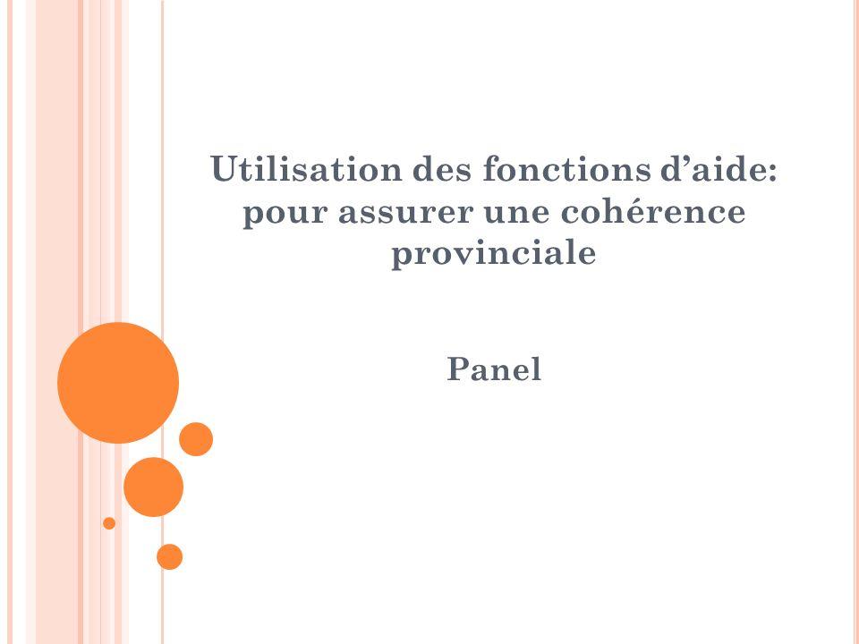 Utilisation des fonctions daide: pour assurer une cohérence provinciale Panel