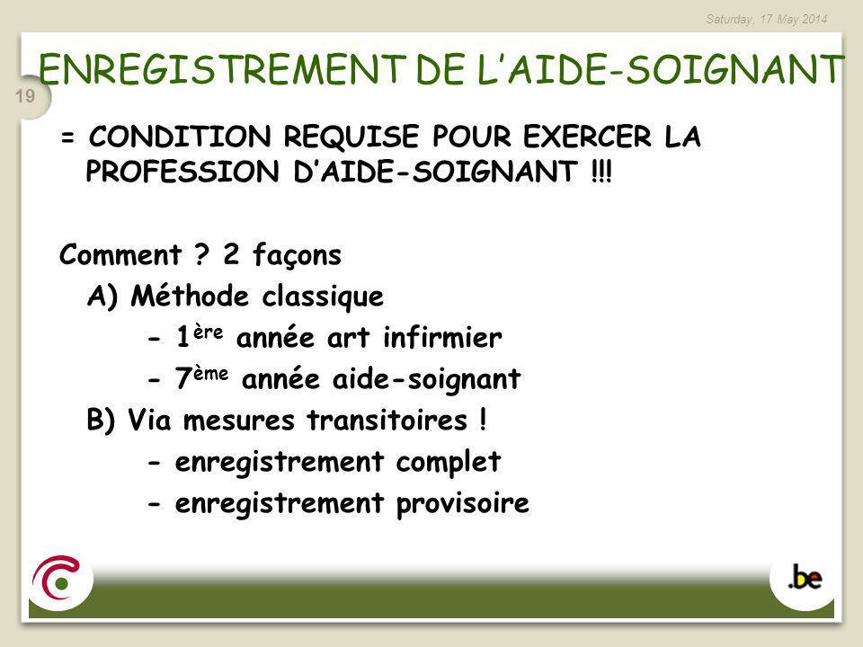 Saturday, 17 May 2014 19 ENREGISTREMENT DE LAIDE-SOIGNANT = CONDITION REQUISE POUR EXERCER LA PROFESSION DAIDE-SOIGNANT !!! Comment ? 2 façons A) Méth