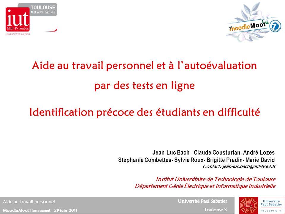 Université Paul Sabatier Toulouse 3 Aide au travail personnel Moodle Moot Hammamet 29 juin 2011 Questions calculées à données aléatoires