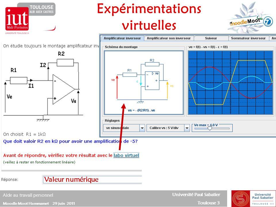 Université Paul Sabatier Toulouse 3 Aide au travail personnel Moodle Moot Hammamet 29 juin 2011 Expérimentations virtuelles Valeur numérique