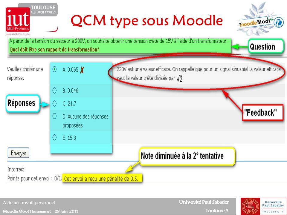 Université Paul Sabatier Toulouse 3 Aide au travail personnel Moodle Moot Hammamet 29 juin 2011 QCM type sous Moodle