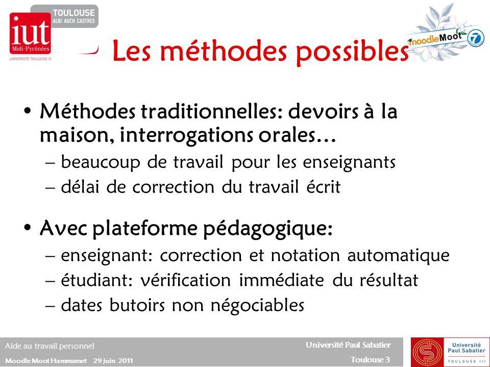 Université Paul Sabatier Toulouse 3 Aide au travail personnel Moodle Moot Hammamet 29 juin 2011 Méthodes traditionnelles: devoirs à la maison, interro