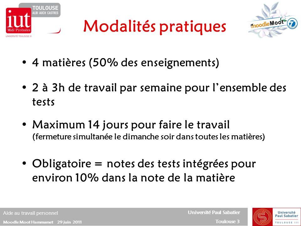 Université Paul Sabatier Toulouse 3 Aide au travail personnel Moodle Moot Hammamet 29 juin 2011 4 matières (50% des enseignements) 2 à 3h de travail p