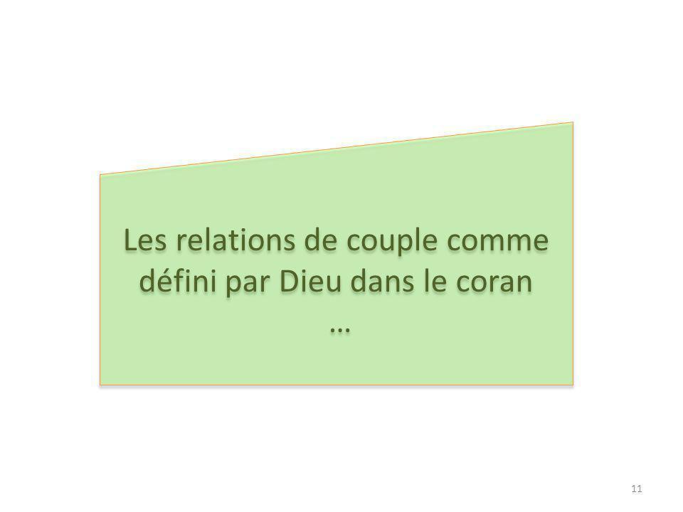 Les relations de couple comme défini par Dieu dans le coran … Les relations de couple comme défini par Dieu dans le coran … 11
