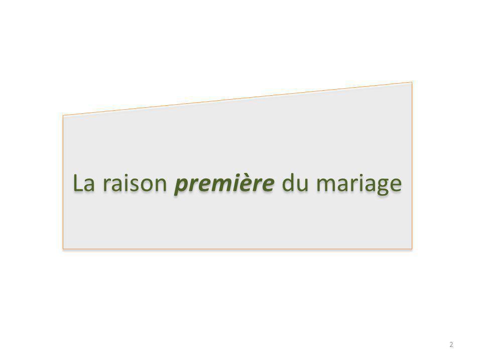 La raison première du mariage 2