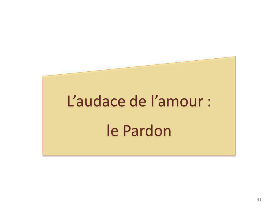 Laudace de lamour : le Pardon Laudace de lamour : le Pardon 41