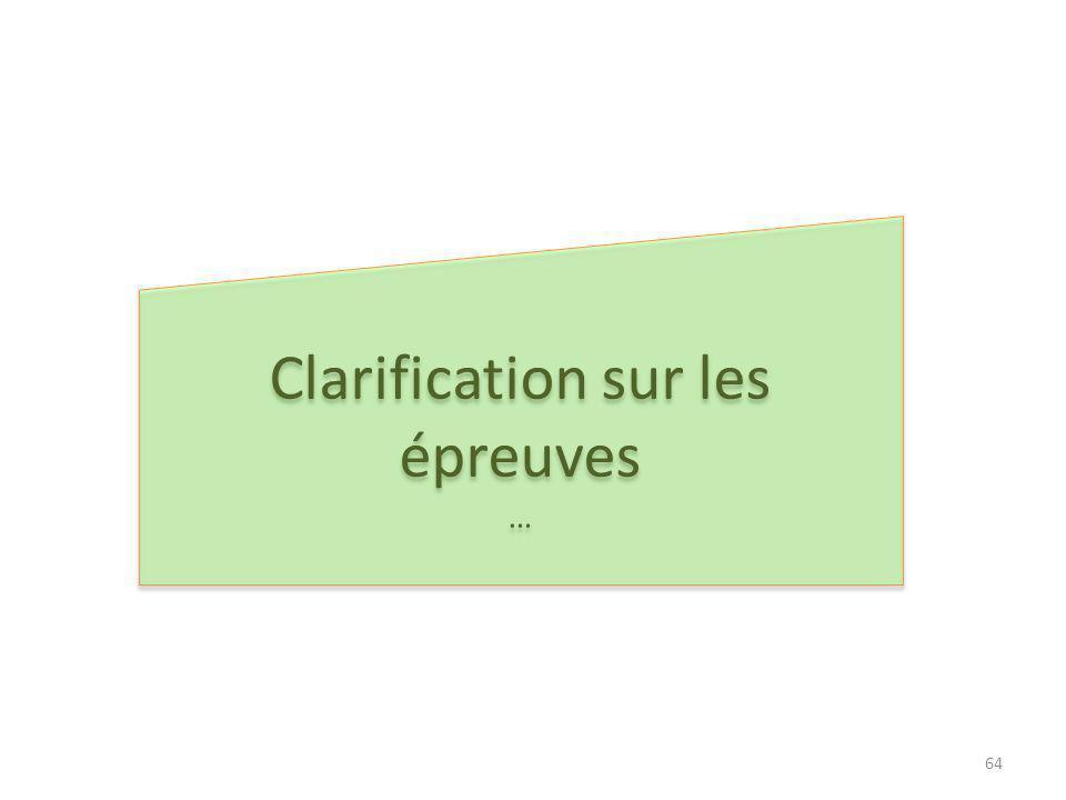 Clarification sur les épreuves … Clarification sur les épreuves … 64