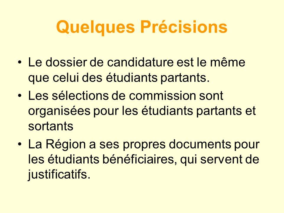 Quelques Précisions Le dossier de candidature est le même que celui des étudiants partants.