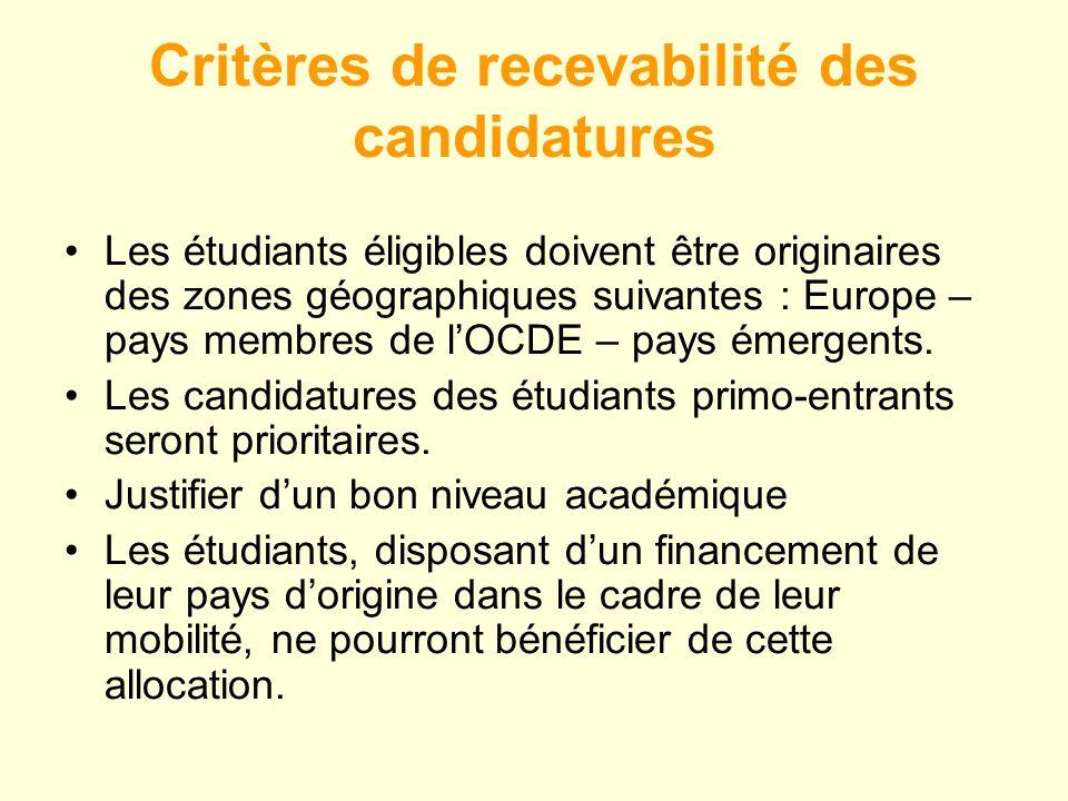 Critères de recevabilité des candidatures Les étudiants éligibles doivent être originaires des zones géographiques suivantes : Europe – pays membres de lOCDE – pays émergents.