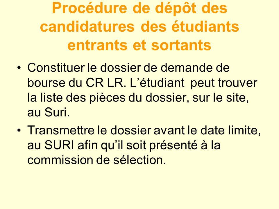 Procédure de dépôt des candidatures des étudiants entrants et sortants Constituer le dossier de demande de bourse du CR LR.